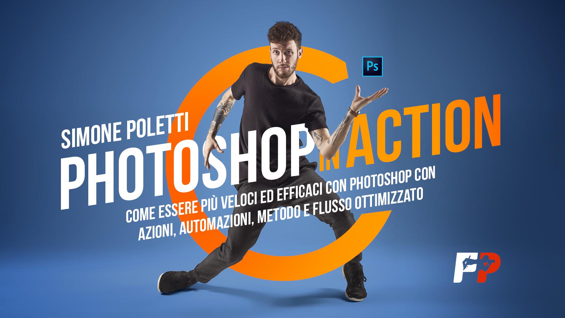 """Diventa 10 volte più veloce ed efficace con """"Photoshop in Action"""". Recensione del videocorso"""