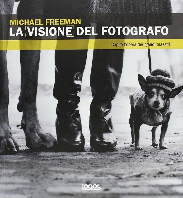 la visione del fotografo di michael freeman