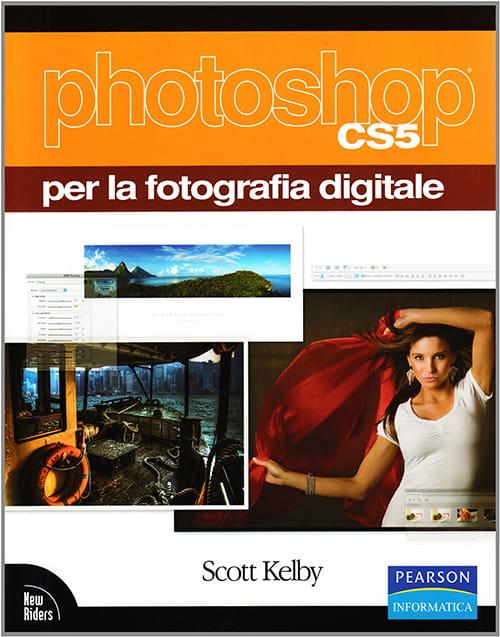 Photoshop CS5 per la fotografia digitale