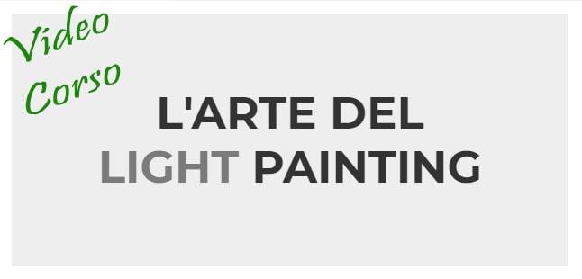 Videocorso Light Painting