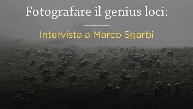 Fotografare il genius loci: intervista a Marco Sgarbi